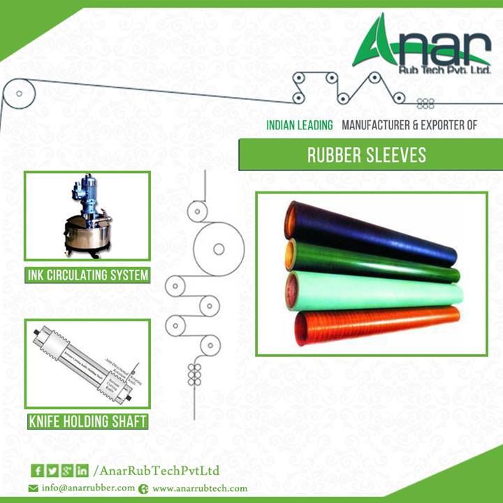 Anar Rub Tech,  RubberSleeves, RubberSleeve, RubberSleevesManufacturers, RubberSleevesforleatherindustries, RubberSleevesforpharmaceuticalsindustries, RubberSleevesfortextileindustries, RubberSleevesforPaperindustries, InkCirculating-System, KnifeHoldingshaft, QUICKCHANGESLEEVEManufacturer, RubberSleevesforPrintingindustries, RubberSleeveforAdhesiveCoatingindustries