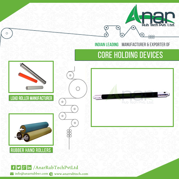 Anar Rub Tech,  CoreHoldingDevices, LoadRollerManufacturer, RubberHandRollers, CoreHoldingExporters, CoreHoldingDevicesManufacturers, CoreHoldingDevicesForPackingIndustry