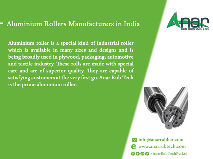Aluminium Rollers Manufacturers in India Aluminium roller is a special kind of industrial roller which is available in many sizes and designs and is being broadly used in plywood, packaging, automotive and textile industry. These rolls are made with special care and are of superior quality. They are capable of satisfying customers at the very first go. Anar Rub Tech is the prime aluminium roller suppliers.  #AluminiumRollers #ManufacturerofAluminiumRollers #ExportersofAluminiumRollers #AluminiumRollersManufacturerfortextileindustry #AluminiumRollersManufacturerforpackagingindustry #AluminiumRollersManufacturerforautomotiveindustry #AluminiumRollersManufacturerforplywoodindustry #SuppliersofAluminiumRollers #BestManufacturerAluminiumRollersfortextileindustry #BestSuppliersAluminiumRollersforpackagingindustry w: http://anarrubtech.com E: marketing@anarrubber.com M: +91 9825405265