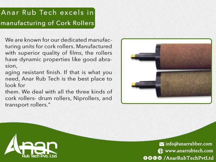 Anar Rub Tech excels in manufacturing of Cork Rollers    We are known for our dedicated manufacturing units for cork rollers. Manufactured with superior quality of films, the rollers have dynamic properties like good abrasion, aging resistant finish. If that is what you need, Anar Rub Tech is the best place to look for them. We deal with all the three kinds of cork rollers- drum rollers, Niprollers, and transport rollers.