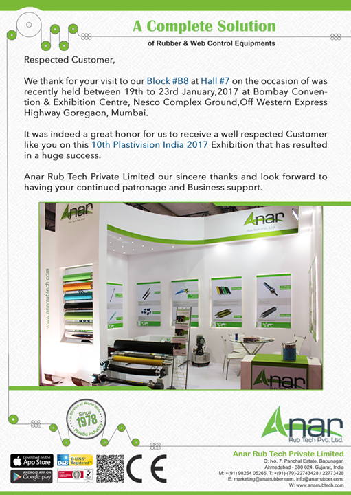 Respected Customer, We thank for your visit to our Block #B8 at Hall #7 on the occasion of was recently held between 19th to 23rd January,2017 at Bombay Convention & Exhibition Centre, Nesco Complex Ground,Off Western Express Highway Goregaon, Mumbai. It was indeed a great honor for us to receive a well respected Customer like you on this 10th Plastivision India 2017 Exhibition that has resulted in a huge success. Anar Rub Tech Private Limited our sincere thanks and look forward to having your continued patronage and Business support. #SafetyChuckManufacturer #RubberRollerforplasticindustry   #RubberRollerManufacturer   #AirshaftManufacturer   #BowRollerManufacturer   w:http://anarrubtech.com/   E:marketing@anarrubber.com   M:+91 9825405265
