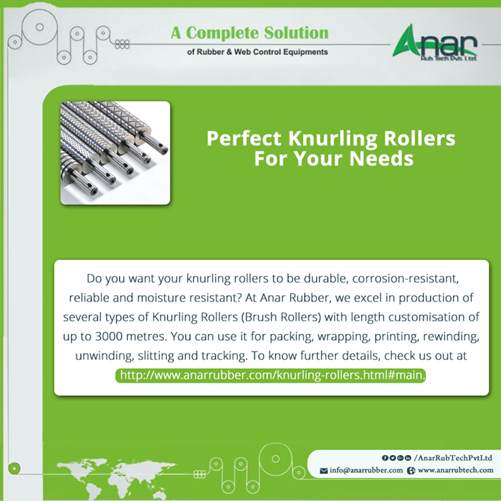 Perfect Knurling Rollers For Your Needs Do you want your knurling rollers to be durable, corrosion-resistant, reliable and moisture resistant? At Anar Rubber, we excel in production of several types of Knurling Rollers (Brush Rollers) with length customisation of up to 3000 metres. You can use it for packing, wrapping, printing, rewinding, unwinding, slitting and tracking. To know further details, check us out at http://www.anarrubber.com/knurling-rollers.html#main. #KnurlingRollerManufacturers #KnurlingRollerSuppliers #KnurlingRollerExporters #bestManufacturersofKnurlingRoller #bestExportersofKnurlingRoller w:http://anarrubtech.com/   E:marketing@anarrubber.com   M:+91 9825405265