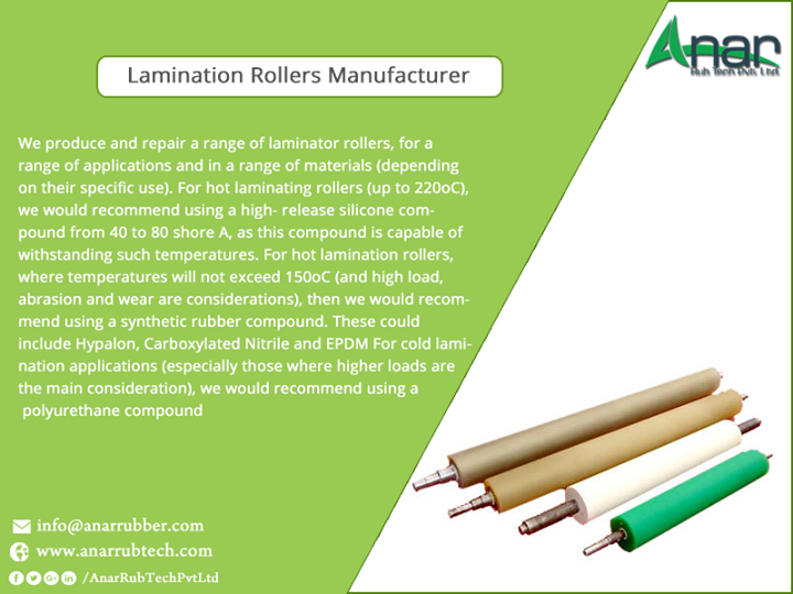 We produce and repair a range of laminator rollers, for a range of applications and in a range of materials (depending on their specific use). For hot laminating rollers (up to 220oC), we would recommend using a high- release silicone compound from 40 to 80 shore A, as this compound is capable of withstanding such temperatures. For hot lamination rollers, where temperatures will not exceed 150oC (and high load, abrasion and wear are considerations), then we would recommend using a synthetic rubber compound. These could include Hypalon, Carboxylated Nitrile and EPDM For cold lamination applications (especially those where higher loads are the main consideration), we would recommend using a polyurethane compound #RubberRollerforLaminationIndustry #LaminationIndustryRollerManufacturers #LaminationIndustryRollerSuppliers #LaminationIndustryRollerExporter #BestManufacturersRubberRollerforLaminationIndustry w:http://anarrubtech.com/  E:marketing@anarrubber.com  M:+91 9825405265