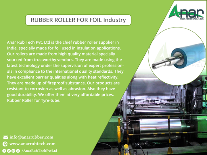 Anar Rub Tech Pvt. Ltd is the chief rubber roller supplier in India, specially made for foil used in insulation applications. Our rollers are made from high quality material specially sourced from trustworthy vendors. They are made using the latest technology under the supervision of expert professionals in compliance to the international quality standards. They have excellent barrier qualities along with heat reflectivity. They are made up of fireproof substance. Our products are resistant to corrosion as well as abrasion. Also they have good durability. We offer them at very affordable prices. Rubber Roller for FOIL Industry.  #RubberRollerforFOILIndustry #FOILIndustryRollerManufacturers #FOILindustryRollerSuppliers #FOILIndustryRollerExporter #BestManufacturersRubberRollerforFOILIndustry w:http://anarrubtech.com/  E:marketing@anarrubber.com  M:+91 9825405265