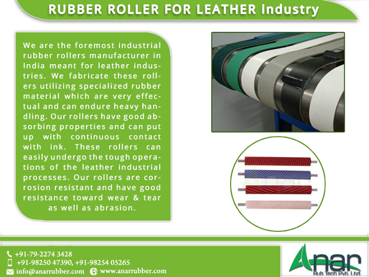 We are the foremost industrial rubber rollers manufacturer in India meant for leather industries. We fabricate these rollers utilizing specialized rubber material which are very effectual and can endure heavy handling. Our rollers have good absorbing properties and can put up with continuous contact with ink. These rollers can easily undergo the tough operations of the leather industrial processes. Our rollers are corrosion resistant and have good resistance toward wear & tear as well as abrasion. #RUBBERROLLERFORLEATHERindustry #RUBBERROLLERManufacturers #RUBBERROLLERSuppliers #RUBBERROLLERExporter #BestManufacturersRUBBERROLLER w:http://anarrubtech.com/  E:marketing@anarrubber.com  M:+91 9825405265