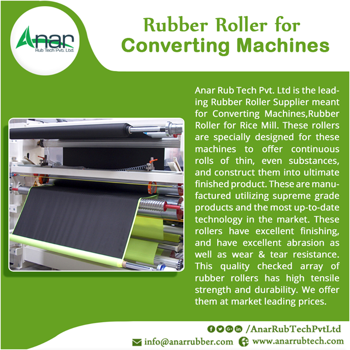 Rubber Roller for Converting Machines Anar Rub Tech Pvt. Ltd is the leading Rubber Roller Supplier meant for Converting Machines,Rubber Roller for Rice Mill. These rollers are specially designed for these machines to offer continuous rolls of thin, even substances, and construct them into ultimate finished product. These are manufactured utilizing supreme grade products and the most up-to-date technology in the market.These rollers have excellent finishing, and have excellent abrasion as well as wear & tear resistance.This quality checked array of rubber rollers has high tensile strength and durability. We offer them at market leading prices. #RubberRollerforConvertingMachines #ConvertingMachinesRubberRollerManufacturers #ConvertingMachinesRubberRollerSuppliers #ConvertingMachinesRubberRollerExporters w:http://anarrubtech.com/