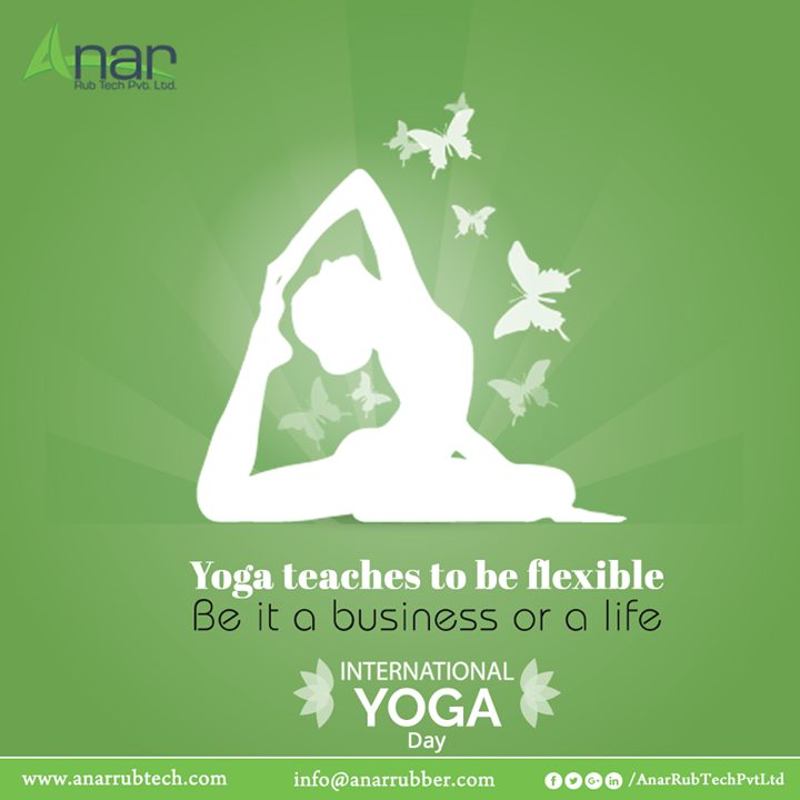Anar understands the meaning of flexibility in business and also in daily routine. So, on this Yoga Day, make yourself fit for any role.  #YogaDay #LugTypeAirExpandableShaftManufacturers #LeafTypeAirExpandableShaftManufacturers #PURollersManufacturers #AirShaftManufacturers  w:http://anarrubtech.com/   E:marketing@anarrubber.com  M:+91 9825405265