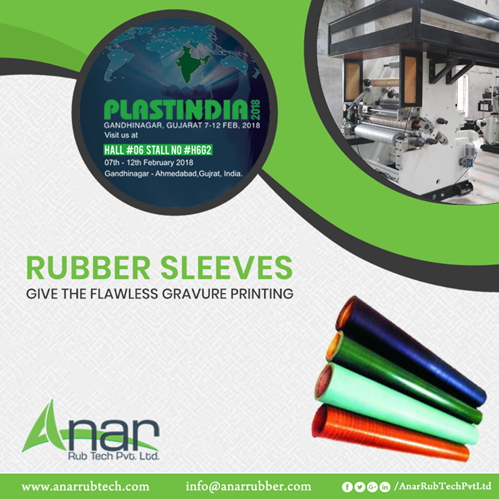 For a better Gravure Printing, every printing industry needs Rubber Sleeves from Anar Rub Tech for better performance as it is also featured in the mega plastic and printing expo PLASTINDIA 2018.  #RubberSleeves #RubberSleevesManufacturers #RubberSleevesSuppliers #RubberSleevesExporters