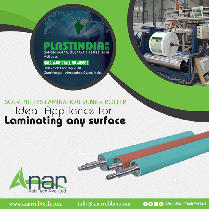 For laminating and printing in any plastic industry, Solventless Lamination Rubber Roller by Anar Rub Tech is exhibited at PLASTINDIA 2018 for its superior performance in printing and plastic industry.  #LaminationRubberRoller #LaminationRubberRollerManufacturers #LaminationRubberRollerSuppliers #LaminationRubberRollerExporters