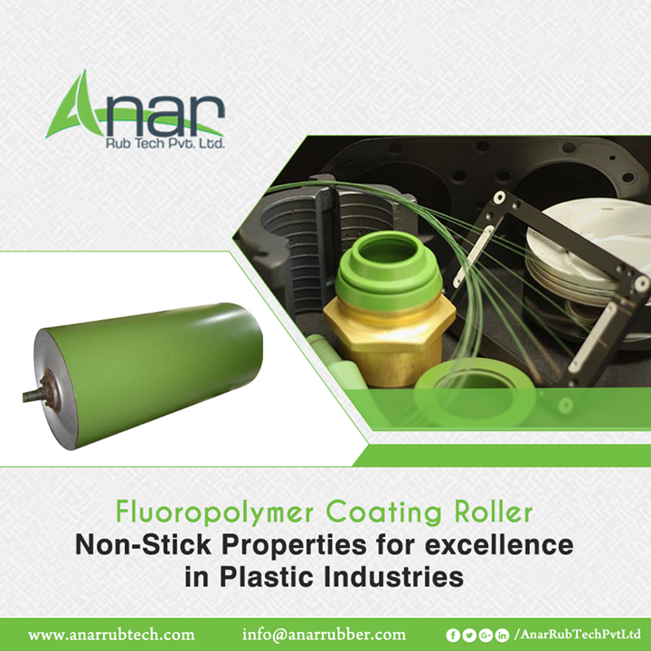 Fluoropolymer Coating Roller - A multi-featured excellent product of Anar Rub Tech for Plastic Industries with non-stick properties which gives convenience in manufacturing processes even at high temperature.