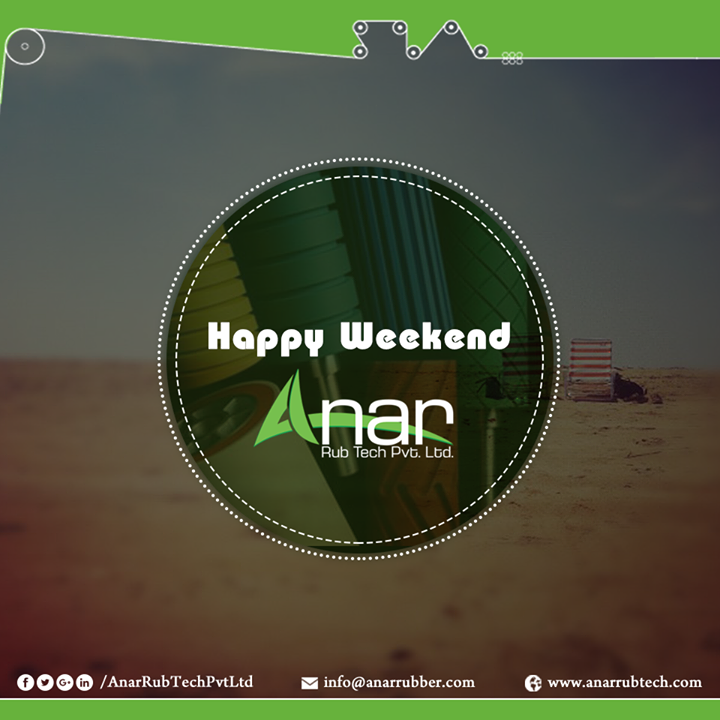 After a tough week full of work, relax and enjoy! Anar Rub Tech wishes you a wonderful weekend ahead!  Time to recoup and rest  #AnarRubTechPvtLtd