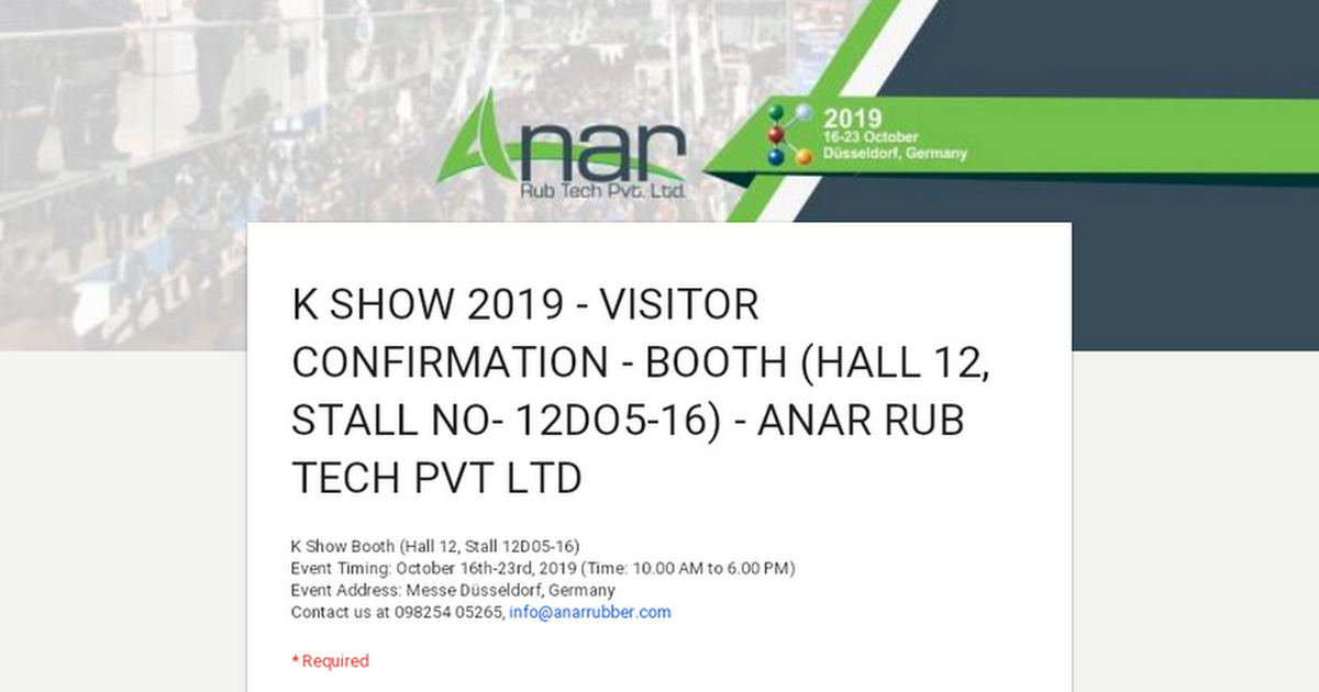 Dear sir, We Anar Rubtech invite  you to visit our booth during K-2019 Germany show at booth no 12D05-16.Kindly fill up the following form in order to fix your appointment. https://forms.gle/KTBZuyTysE8HbiBW6