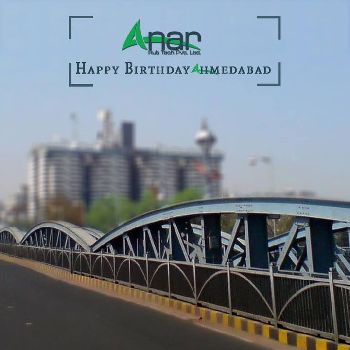 Happy 604th Birthday Ahmedabad.....!!!  #HappyBirthday #birthday #AnarRubTech #LeafTypeAirExpandingShaft #RubberRoller #RubberExpander #SafetyChuck #AirExpandingShaft #PURoller #AirShafts