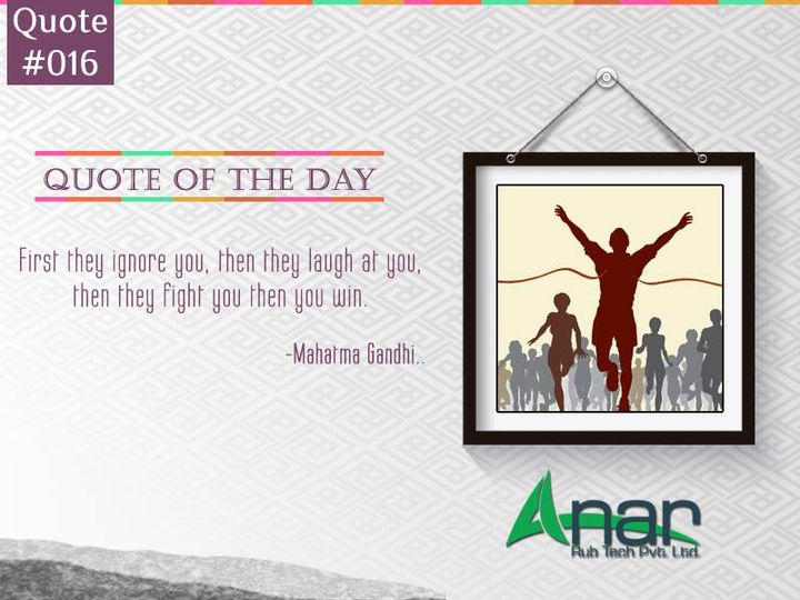 First they ignore you, then they laugh at you, then they fight you then you win.  #MahatmaGandhi  #AnarRubTech #AnarRubber #RubberRoller